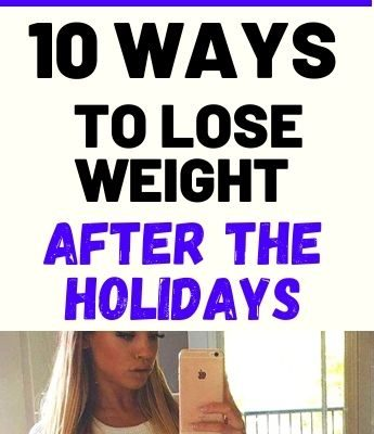 10 Ways To Lose Weight After The Holidays
