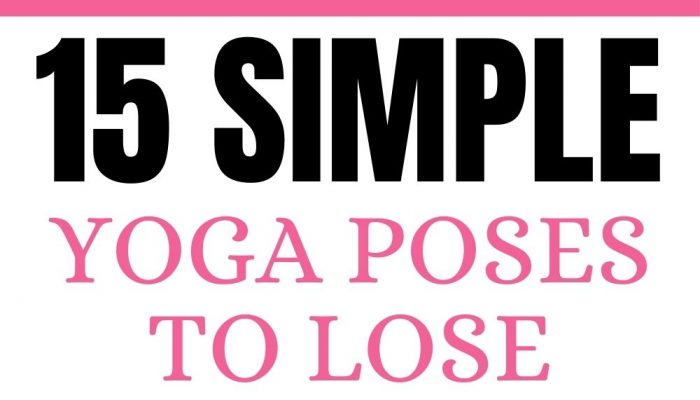 15 Simple Yoga Poses To Lose Weight Fast