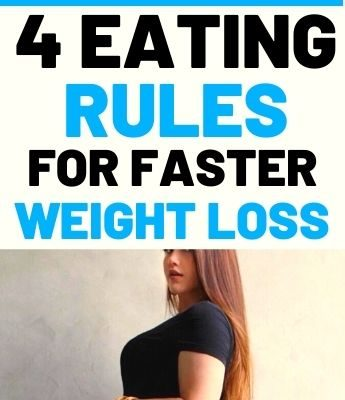 4 Eating Rules For Faster Weight Loss