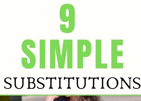 9 Simple Substitutions For Dramatic Weight Loss