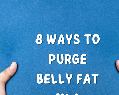 8 Ways To Purge Belly Fat In A Single Day