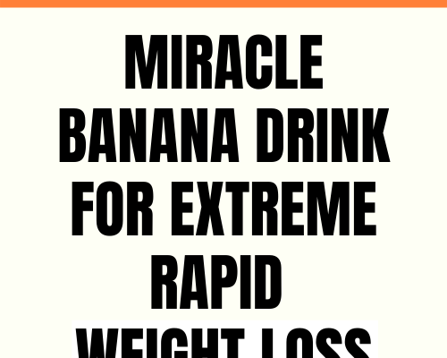 Miracle Banana Drink For Extreme Rapid Weight Loss